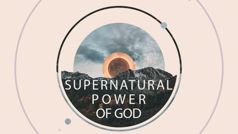 The Supernatural Power of God Image