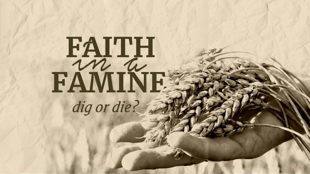 Faith in a Famine: Part 4 Image
