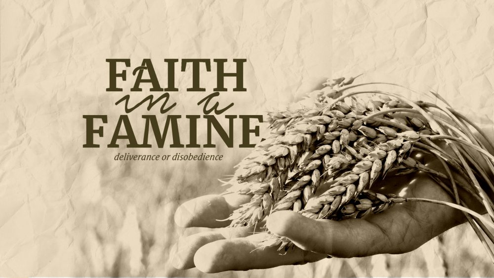 Faith in a Famine: Part 3