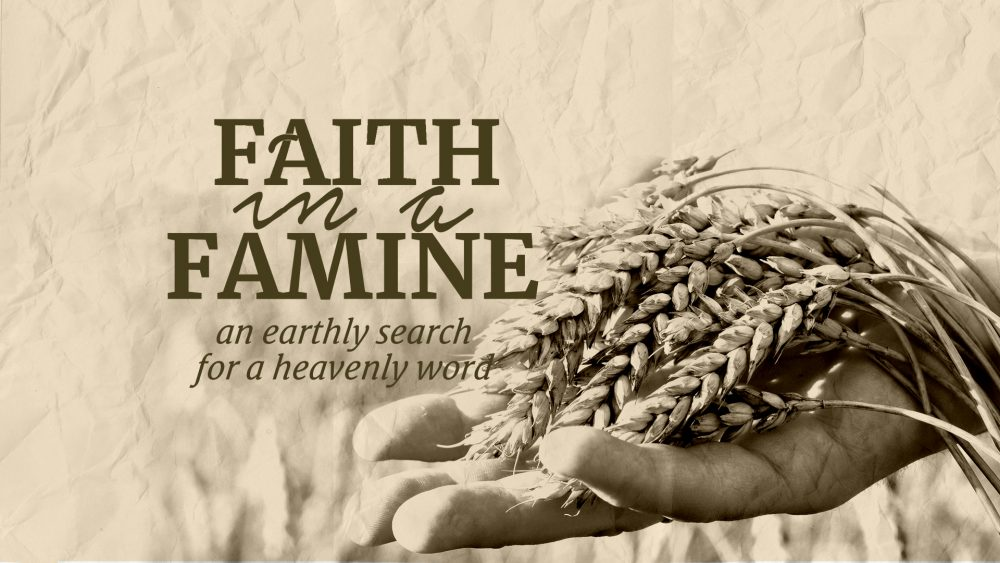 Faith in a Famine: Part 6