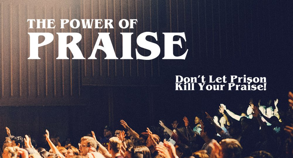 Don't Let Prison Kill Your Praise! Image