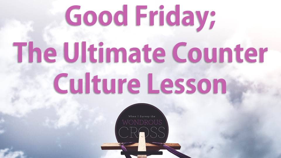 Culture Shock Part 7: Good Friday Image